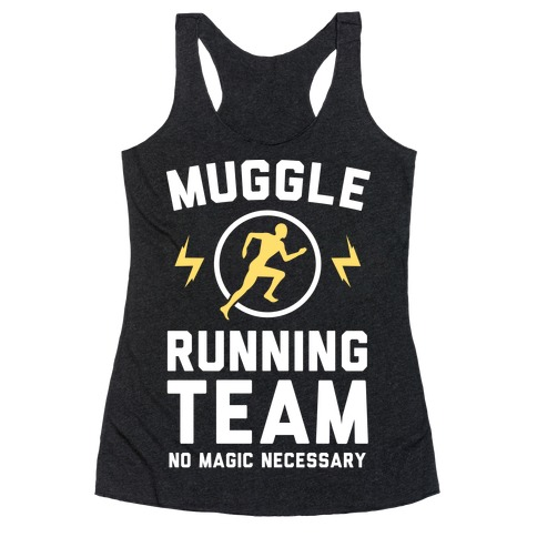 Muggle Running Team - No Magic Necessary Racerback Tank Top