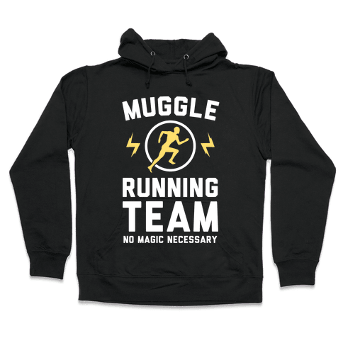 Muggle Running Team - No Magic Necessary Hooded Sweatshirt