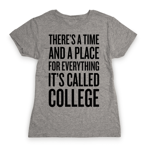 A Time And A Place For Everything Womens T-Shirt
