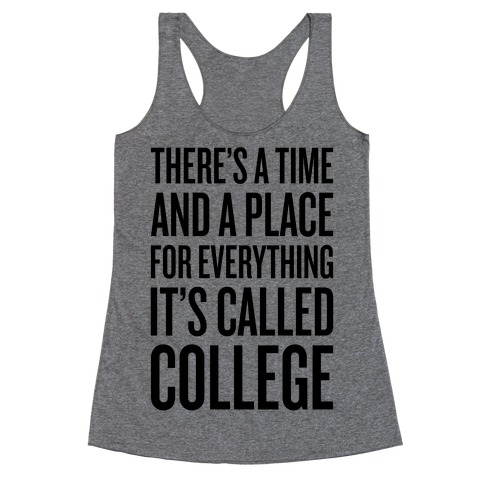 A Time And A Place For Everything Racerback Tank Top