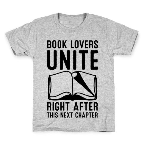 Book Lovers Unite Right After This Next Chapter Kids T-Shirt