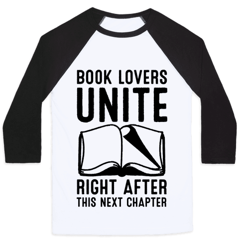 Book Lovers Unite Right After This Next Chapter Baseball Tee