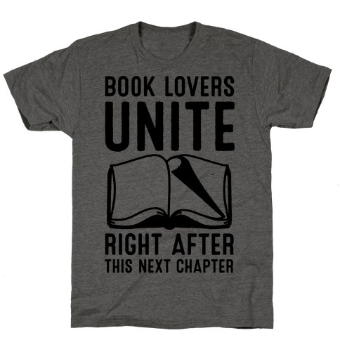 Book Lovers Unite Right After This Next Chapter Mens/Unisex T-Shirt