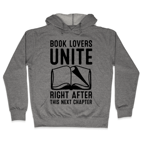 Book Lovers Unite Right After This Next Chapter Hooded Sweatshirt