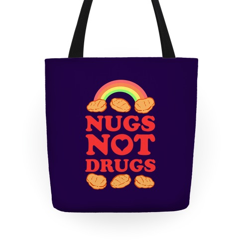 Nugs Not Drugs Tote