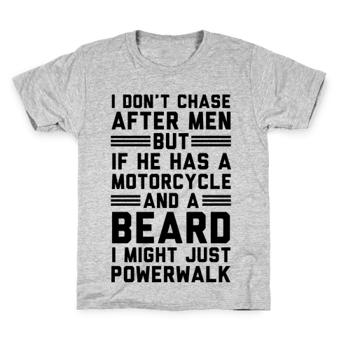 I Don't Chase After Men But If He Has A Motorcycle And A Beard Kids T-Shirt