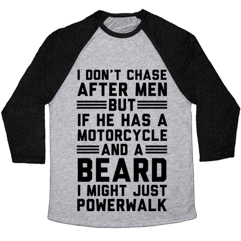 I Don't Chase After Men But If He Has A Motorcycle And A Beard Baseball Tee