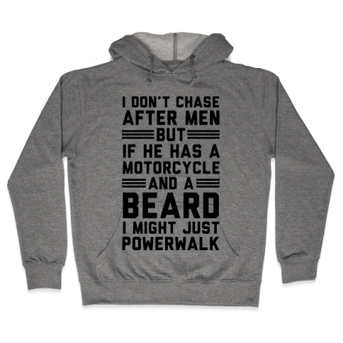 I Don't Chase After Men But If He Has A Motorcycle And A Beard Hooded Sweatshirt