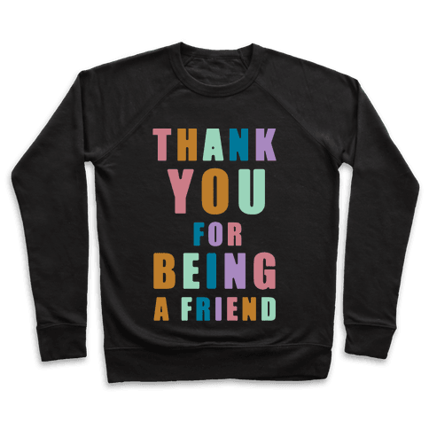 Thank You For Being a Friend Pullover
