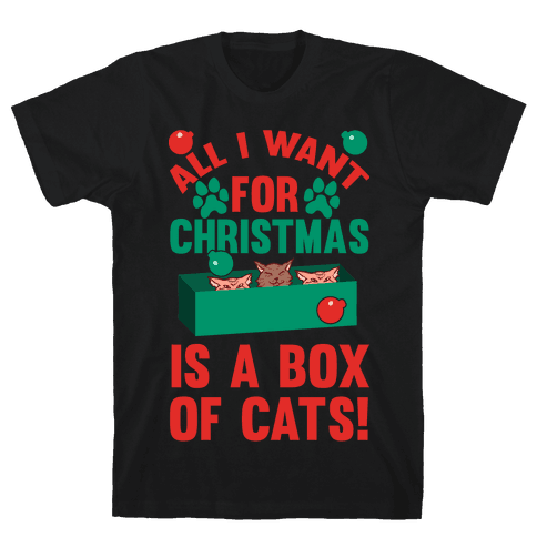 All I Want For Christmas Is A Box Of Cats Mens T-Shirt