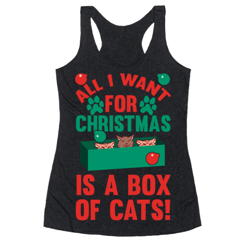 All I Want For Christmas Is A Box Of Cats Racerback Tank Top