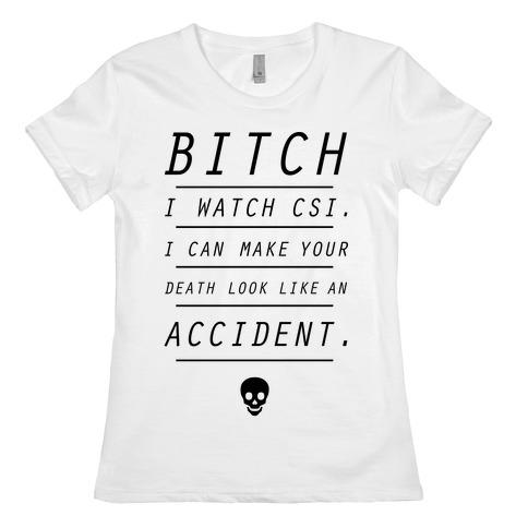 I Watch CSI Womens T-Shirt