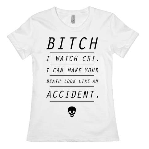 I Watch CSI Womens T-Shirt