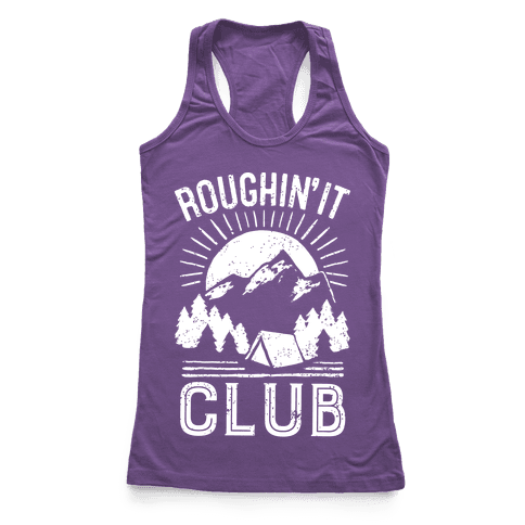 Roughin' It Club Racerback Tank Top
