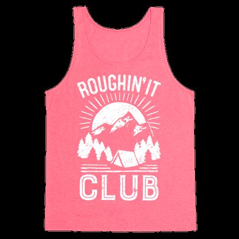 Roughin' It Club Tank Top