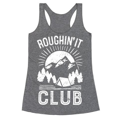 Roughin' It Club Racerback Tank Top