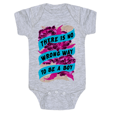 There is No Wrong Way To Be A Boy Baby Onesy