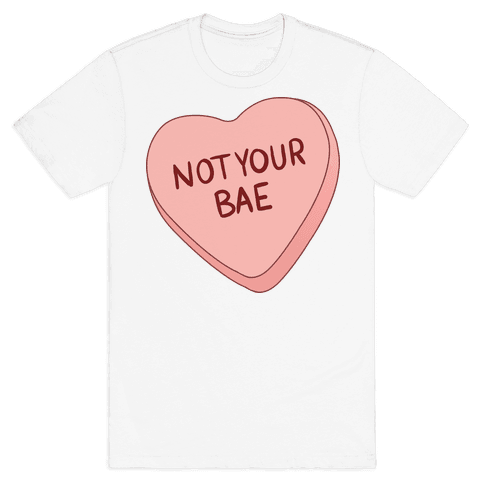 Not Your Bae Mens T-Shirt