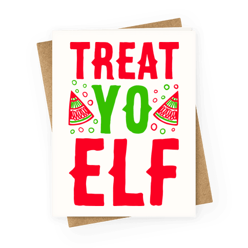 Treat Yo Elf Greeting Card