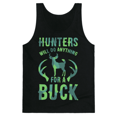 Hunters Will Do Anything For a Buck Tank Top