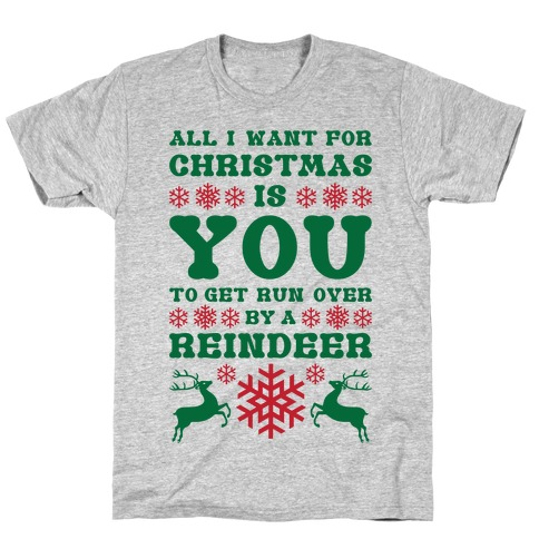 Run Over By A Reindeer T-Shirt   LookHUMAN