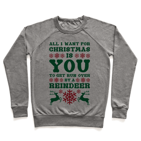 Run Over By A Reindeer Pullover