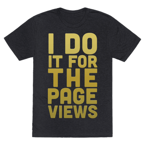 I Do it for the Page Views (Gold)