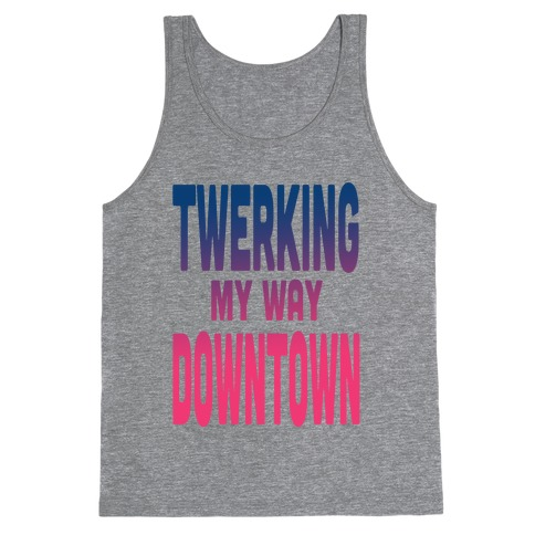 Twerking My Way Downtown (Silver) Tank Top