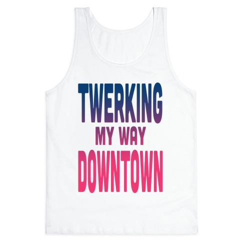Twerking My Way Downtown (Silver) Tank Top