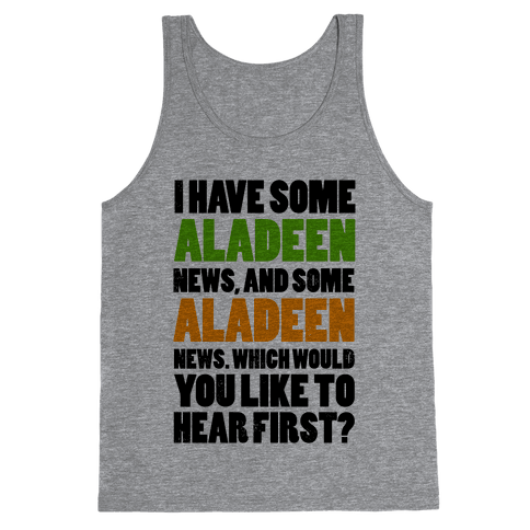 I Have Some Aladeen News... Tank Top
