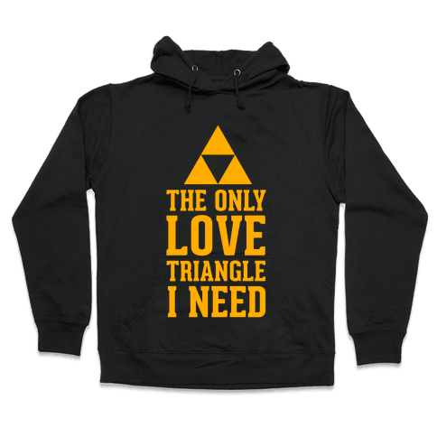The Only Love Triangle I Need Hooded Sweatshirt