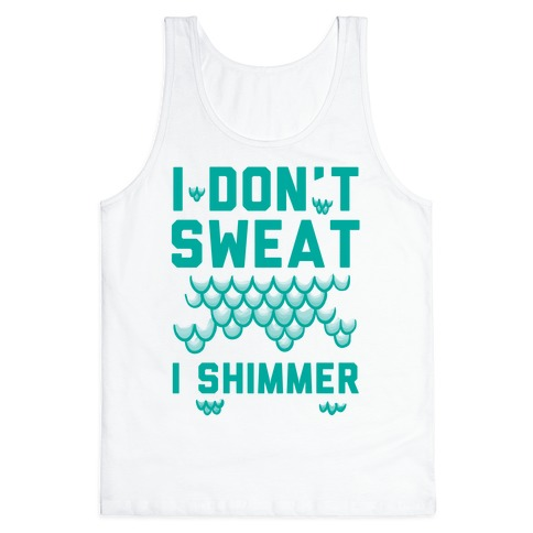 I Don't Sweat I Shimmer Tank Top
