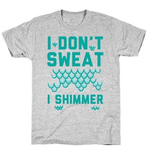 I Don't Sweat I Shimmer T-Shirt