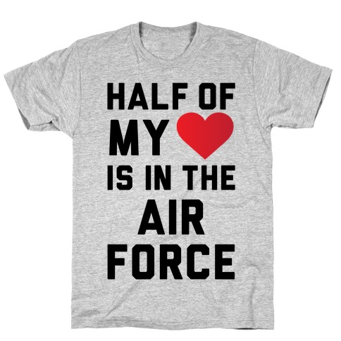 Half My Heart Is In The Air Force T-Shirt