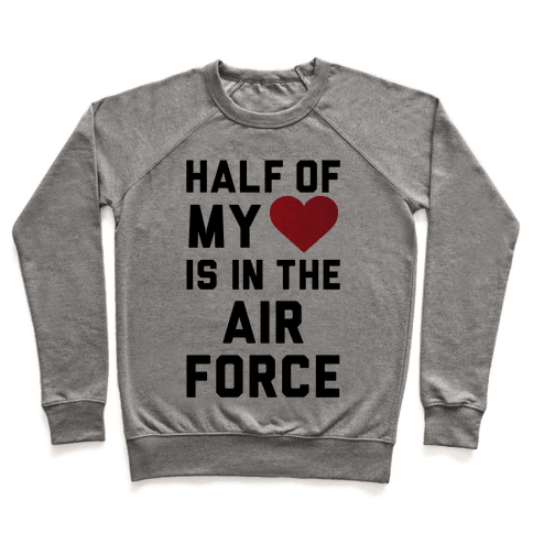 Half My Heart Is In The Air Force Pullover