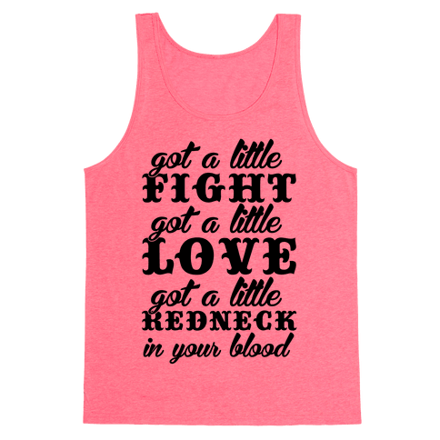 Got A Little Redneck In Your Blood Tank Top