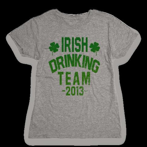 Irish Drinking Team 2013 Womens T-Shirt