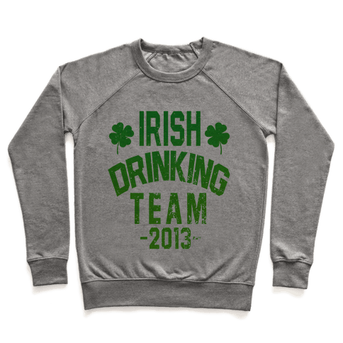 Irish Drinking Team 2013 Pullover