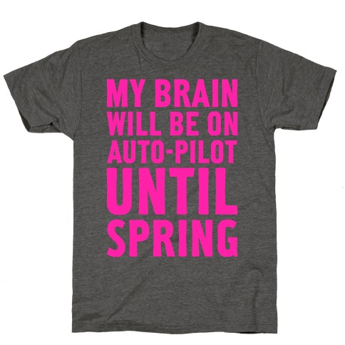 My Brain Will Be On Auto-Pilot T-Shirt
