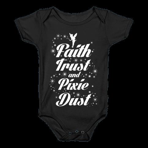 Faith, Trust, And Pixie Dust Baby Onesy
