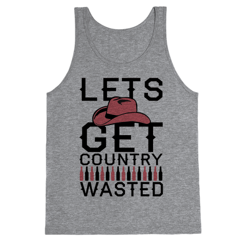 Lets Get Country Wasted Tank Top