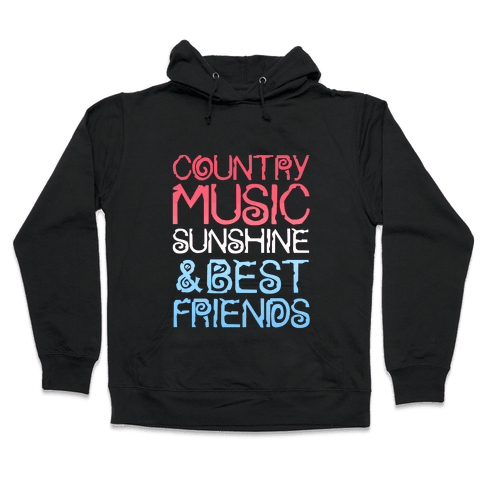 Country Music, Sunshine & Best Friends (Red White & Blue) Hooded Sweatshirt