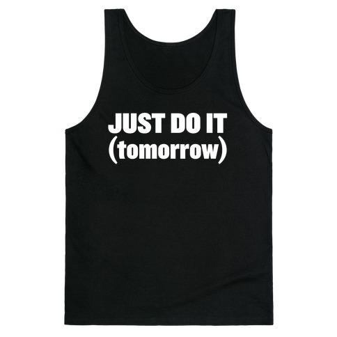 Just Do It (Tomorrow) Tank Top