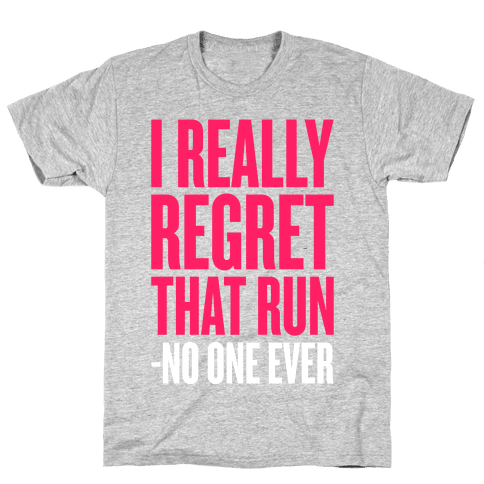 I Really Regret That Run Mens T-Shirt