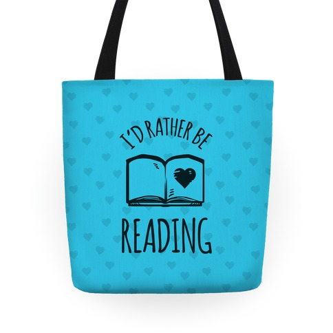 I'd Rather Be Reading Tote