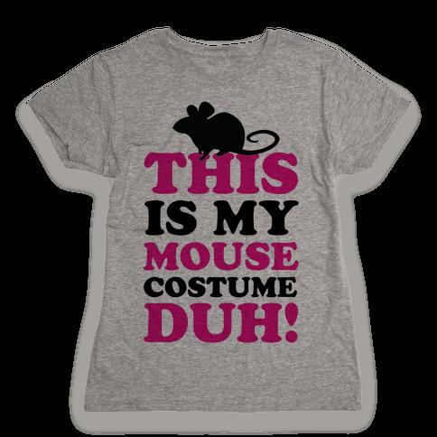 I'm a Mouse Duh Womens T-Shirt
