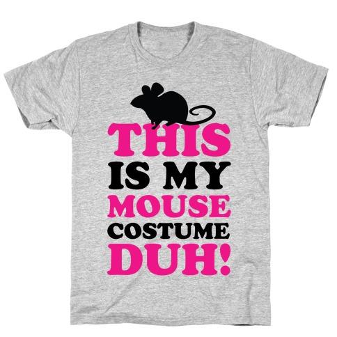 I'm a Mouse Duh T-Shirt