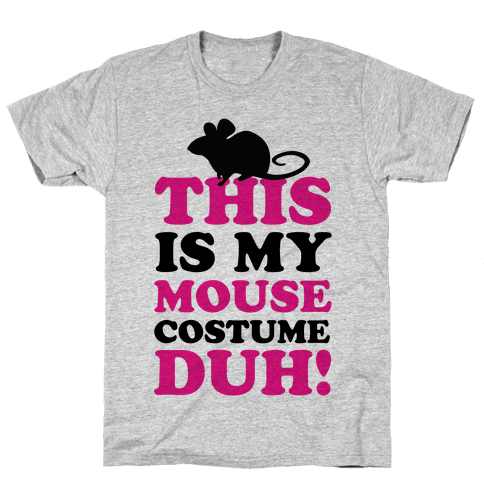I'm a Mouse Duh Mens T-Shirt