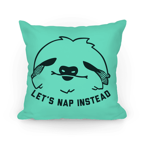 Let's Nap Instead (Sloth Pillow)