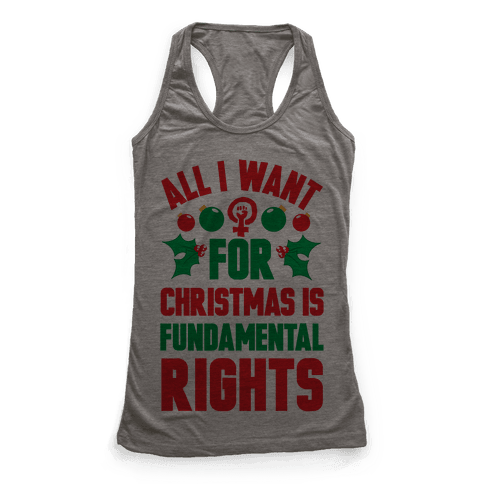 All I Want For Christmas Is Fundamental Rights Racerback Tank Top